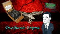 Descifrando Enigma. Cómo las matemáticas ganaron la II Guerra Mundial